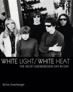 White Light  /  White Heat - The Velvet Underground Day By Day