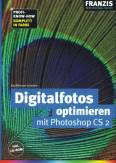 Digitalfotos optimieren mit Photoshop CS2 - Profi-Know-how
