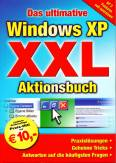 Das ultimative Windows XP XXL Aktionsbuch - Praxislösungen