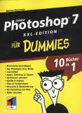 Adobe Photoshop 7 für Dummies XXL-Edition - 10 Bücher in 1