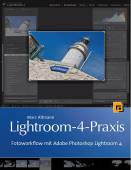 Lightroom-4-Praxis - Fotoworkflow mit Adobe Photoshop Lightroom 4