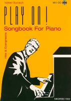 Play on!: Songbook For Piano. Hits and Evergreens
