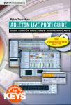 Ableton Live Profi Guide - Know-how für Produktion und Performance
