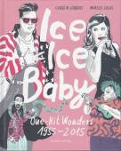 Ice Ice Baby - One-Hit Wonders 1955 - 2015