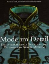 Mode im Detail Die internationale Sammlung des Victoria and Albert Museums