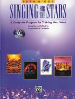 Singing for the Stars - A Complete Program for Training Your Voice