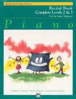 Basic Piano Course Recital Book Complete Level 2 & 3 For the Later Beginner