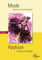 Mode - Zeichnen und Entwerfen - Mode Band 1 Fashion - Drawing and Design