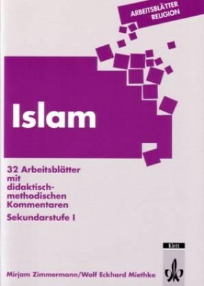 islam 32 arbeitsbl tter mit didaktisch methodischen kommentaren sekundarstufe i. Black Bedroom Furniture Sets. Home Design Ideas