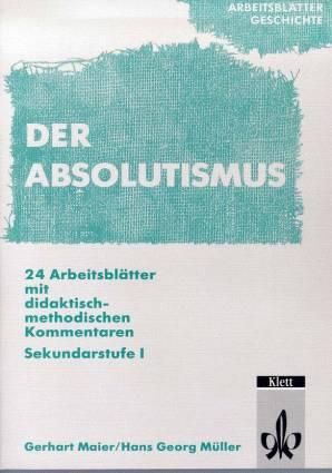 der absolutismus 24 arbeitsbl tter mit didaktisch methodischen kommentaren sekundarstufe i. Black Bedroom Furniture Sets. Home Design Ideas