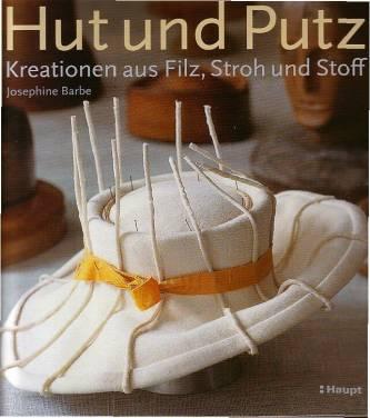 Hut und Putz - Kreationen aus Filz, Stroh und Stoff - Fotos von ...