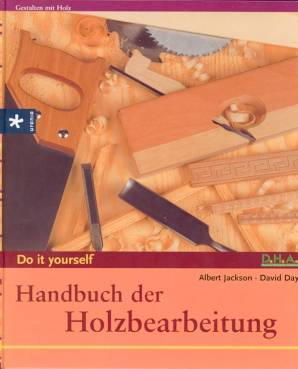 handbuch der holzbearbeitung do it yourself gestalten mit holz. Black Bedroom Furniture Sets. Home Design Ideas