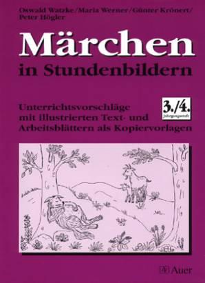 Märchen in Stundenbildern - Unterrichtsvorschläge mit illustrierten ...
