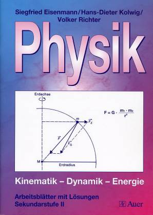 Physik - Kinematik - Dynamik - Energie - Arbeitsblätter mit Lösungen ...