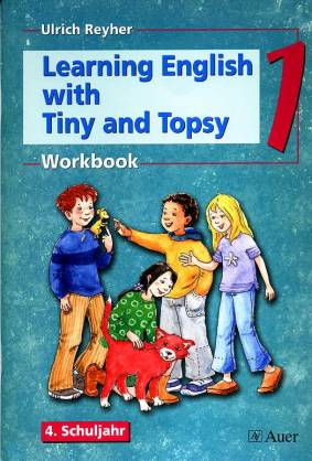 Learning English with Tiny and Topsy 4. Schuljahr Workbook 1