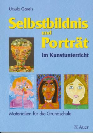 Selbstbildnis und Porträt im Kunstunterricht - Materialien für die ...