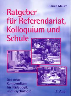 ratgeber f r referendariat kolloquium und schule das neue kompendium f r p dagogik und. Black Bedroom Furniture Sets. Home Design Ideas