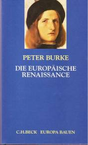 Die europäische Renaissance Zentren und Peripherien Aus dem Englischen von Klaus Kochmann