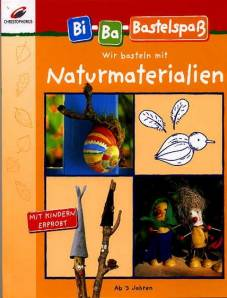 Wir Basteln Mit Naturmaterialien Mit Kindern Erprobt Ab 3 Jahren