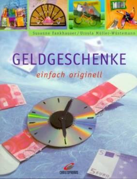 Geldgeschenke einfach originell - Creativ extra - lehrerbibliothek.de