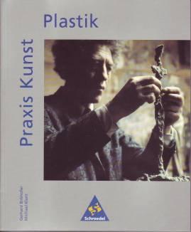 Praxis kunst plastik 4 aufl 2005 1 aufl 1997