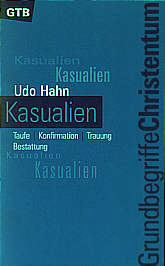 Kasualien Taufe -     Konfirmation - Trauung - Bestattung