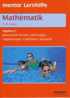 mathematik algebra 2 7 8 klasse rsr algebra 2 binomische formeln gleichungen. Black Bedroom Furniture Sets. Home Design Ideas