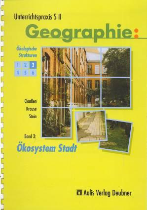 Unterrichtspraxis S Ii Geographie Okosystem Stadt Lehrerbibliothek De