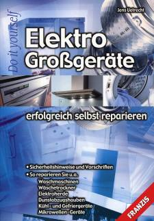 elektro gro ger te erfolgreich selbst reparieren sicherheitshinweise und vorschriften so. Black Bedroom Furniture Sets. Home Design Ideas
