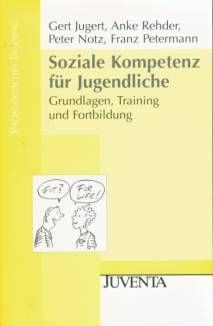 Soziale Kompetenz für Jugendliche - Grundlagen, Training und ...