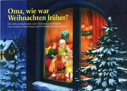 Oma Wie War Weihnachten Fruher Ein Adventskalender Zum Vorlesen