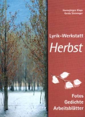 Lyrik Werkstatt Herbst Fotos Gedichte Arbeitsblätter