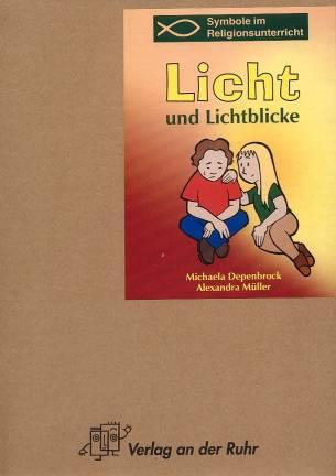 Licht und Lichtblicke - Symbole im Religionsunterricht ...