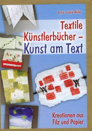 textile k nstlerb cher kunst am text kreationen aus filz und papier. Black Bedroom Furniture Sets. Home Design Ideas