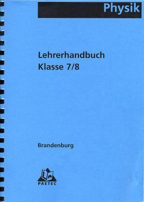 physik lehrerhandbuch klasse 7 8 ausgabe gesamt und realschulen in brandenburg. Black Bedroom Furniture Sets. Home Design Ideas