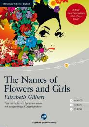 The Names of Flowers and Girls Audio-CD + Textbuch + CD-ROM / Das Hörbuch zum Sprachen lernen