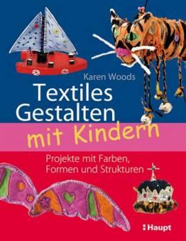 textiles gestalten mit kindern projekte mit farben. Black Bedroom Furniture Sets. Home Design Ideas