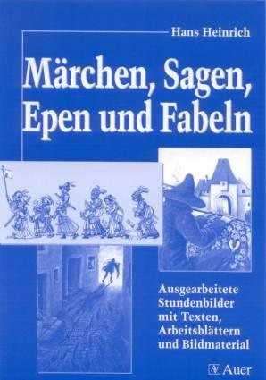 Märchen, Sagen, Epen und Fabeln - Ausgearbeitete Stundenbilder mit ...