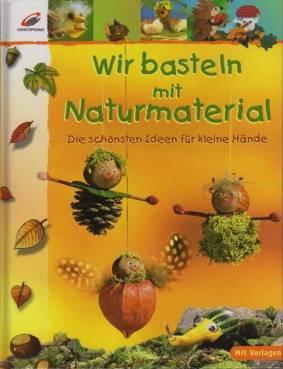 Wir Basteln Mit Naturmaterial Die Schonsten Ideen Fur Kleine Hande