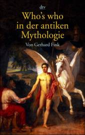 Who's who in der antiken Mythologie  13. Aufl. 2007 / 1. Aufl. 1993