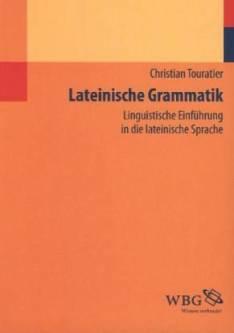 Grammaire latine. Introduction linguistique à la langue latine - Christian Touratier