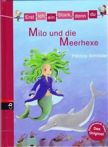 Erst ich ein Stück, dann du- Milo und die Meerhexe - Band ...