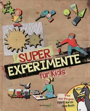 Super Experimente für Kids Paul der Pinguin führt durch das Buch