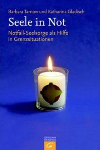 Seele in Not Notfall-Seelsorge als Hilfe in Grenzsituationen