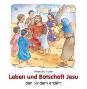 leben und botschaft jesu - den kindern erzählt - den kindern erzählt - lehrerbibliothek.de