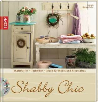 shabby chic materialien grundtechniken ideen f r m bel und accessoires workshop auf dvd. Black Bedroom Furniture Sets. Home Design Ideas