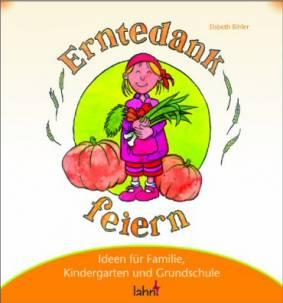 Erntedank Feiern Ideen Für Familie Kindergarten Und