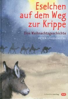 eselchen auf dem weg zur krippe - eine weihnachtsgeschichte - mit illustrationen von dorothee