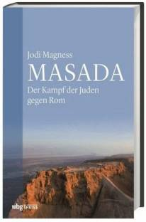 Masada Der Kampf der Juden gegen Rom Aus dem Englischen übersetzt von Thomas Bertram