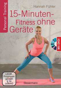 15-Minuten-Fitness ohne Geräte + DVD  Personal Training